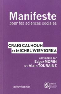 Craig Calhoun et Michel Wieviorka - Manifeste pourt les sciences sociales.