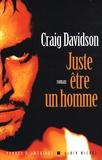 Craig Davidson - Juste être un homme.