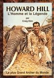 Craig Ekin - Howard Hill - L'homme et la légende.