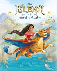 Craig Gerber et Catherine Hapka - Elena et le secret d'Avalor.