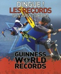 Craig Glenday - Dingue ! Les records des aventuriers - Guinness World Records.