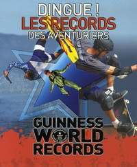 Craig Glenday - Dingue ! Les records des aventuriers - Guinness World Records.