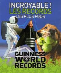 Craig Glenday - Incroyable ! Les records les plus fous - Guinness World Records.