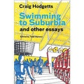 Craig Hodgetts - Swimming to Suburbia and other essays.