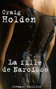 Craig Holden - La Fille de Narcisse.