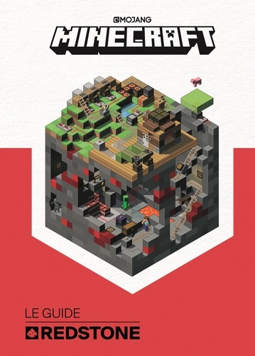 Minecraft le guide Redstone