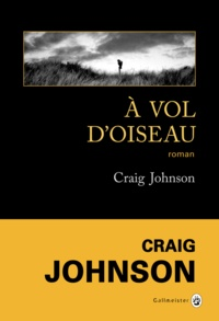 Craig Johnson - A vol d'oiseau.