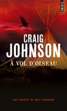 Craig Johnson - A vol d'oiseau.