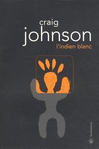 Téléchargement de livres audio en allemand L'indien blanc en francais 9782351785263 MOBI DJVU par Craig Johnson