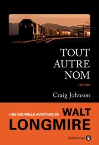 Craig Johnson - Tout autre nom.