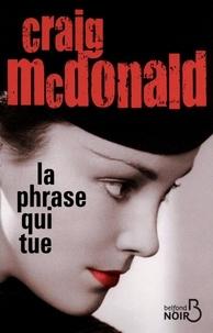 Craig McDonald - La phrase qui tue.