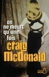 Craig McDonald - On ne meurt qu'une fois.