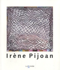 Craig Nagasawa et Benoît Antille - Irène Pijoan (1953-2004) - Rétrospective.