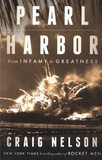 Craig Nelson - Pearl Harbor - From Infamy to Greatness.