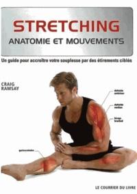 Craig Ramsay - Stretching - Un guide pour accroître votre souplesse par des étirements ciblés.