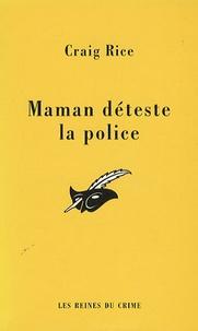 Craig Rice - Maman déteste la police.