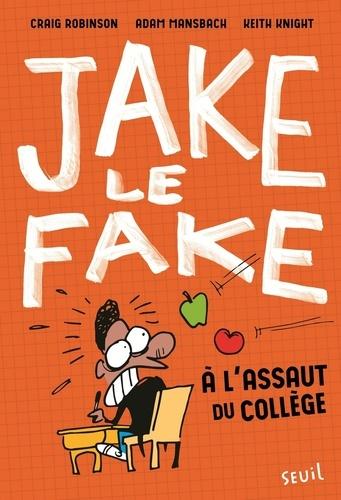 Jake le fake  A l'assaut du collège