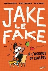 Craig Robinson et Adam Mansbach - Jake le fake  : A l'assaut du collège.