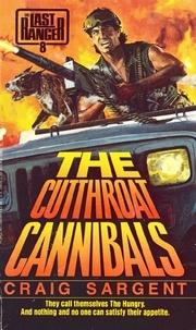 Craig Sargent - LAST RANGER: THE CUTTHROAT CANNIBALS.