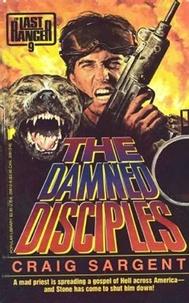 Craig Sargent - LAST RANGER: THE DAMN DISCIPLES.