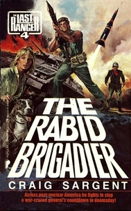 Craig Sargent - LAST RANGER: THE RABID BRIGADIER.