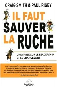 Craig Smith et Paul Rigby - Il faut sauver la ruche - Une fable sur le leadership et le changement.