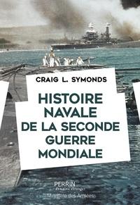Craig Symonds - Histoire navale de la seconde Guerre mondiale.