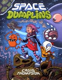 Craig Thompson - Space Dumplins.