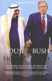 Craig Unger - House of Bush, House of Saud - The hidden relationship between the world's two most powerful dynasties.