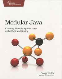 Craig Walls - Modular Java - Creating Flexible Applications with OSGI and Spring.