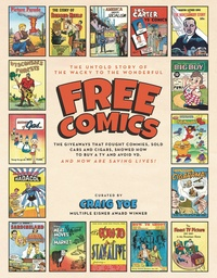 Craig Yoe - Free Comics - The Giveaways That Fought Commies, Sold Cars and Cigars, Showed How to Buy A TV And Avoid VD!.