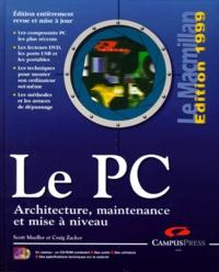 Craig Zacker et Scott Mueller - Le PC - Architecture, maintenance et mise à niveau Edition 1999.