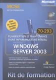 Craig Zacker - Windows Server 2003 - Planification et maintenance d'une infrastructure réseau.