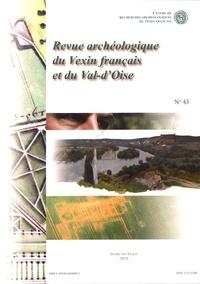 CRAVF - Revue archéologique du Vexin français et du Val-d'Oise N° 43/2015 : .