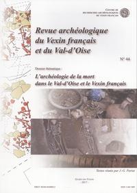 Jean-Gabriel Pariat - Revue archéologique du Vexin français et du Val-d'Oise N° 44/2017 : L'archéologie de la mort dans le Val-d'Oise et le Vexin français.