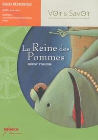 CRDP d'Aix-Marseille - La reine des pommes, Darwin et  l'évolution - Cahier pédagogique, Cycle 3.