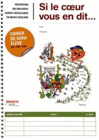 CRDP d'Alsace - Si le coeur vous en dit... Prévention des maladies cardio-vasculaires en milieu scolaire - Cahier de suivi de l'élève CE2/CM1/CM2.