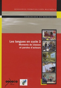 Nicole Bernat et Laurence Chrétien - Les langues en cycle 3 - Moments de classes et paroles d'acteurs. 1 DVD