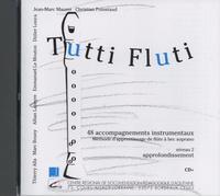 Thierry Alla et Marc Bouny - Tutti Fluti - Niveau 2 approfondissement. 1 CD audio