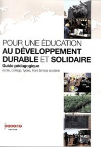 CRDP de Franche-Comté - Pour une éducation au développement durable et solidaire - Guide pédagogique.