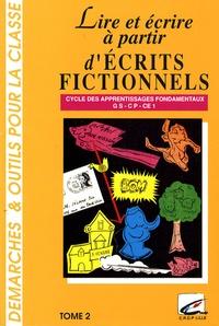 CRDP de Lille - Lire et écrire à partir d'écrits fictionnels - Tome 2, GS-CP-CE1.