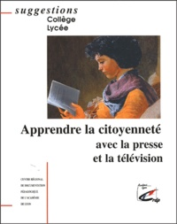 Apprendre la citoyenneté avec la presse et la télévision -  CRDP de Lyon  
