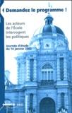 CRDP de Lyon - Demandez le programme ! - Les acteurs de l'Ecole interrogent les politiques, Journée d'étude du 14 janvier 2002.