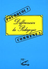 CRDP de Lyon - Différencier la pédagogie - Pourquoi ? Comment ?.