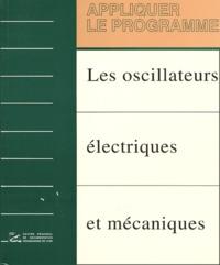CRDP de Lyon - Les oscillateurs électriques et mécaniques.
