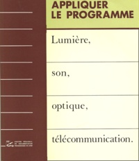 CRDP de Lyon - Lumière, son, optique, télécommunication.