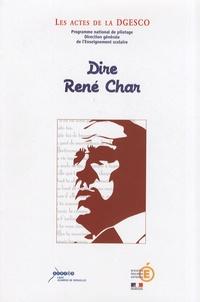 CRDP de Versailles - Dire René Char - Actes du colloque du 10 mai 2007.