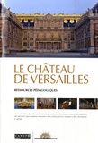 CRDP de Versailles - Le château de Versailles - Ressources pédagogiques.