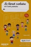 CRDP du Centre - Le livret scolaire de l'école primaire Cycles 2 et 3 - 5 bilans par année.