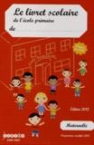CRDP du Centre - Le livret scolaire de l'école primaire Maternelle - 5 bilans par année.